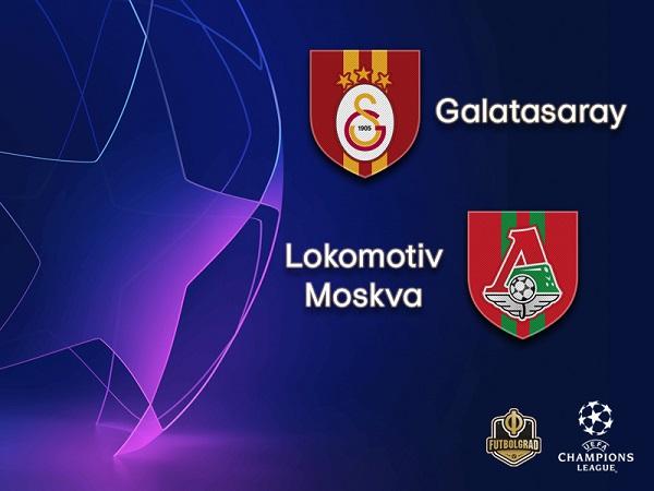 Nhận định bóng đá Lokomotiv Moscow vs Galatasaray