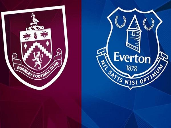 Nhận định Burnley vs Everton