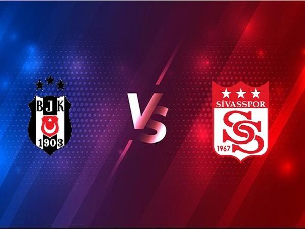 Nhận định Besiktas vs Sivasspor – 23h00 28/12, VĐQG Thổ Nhĩ Kỳ