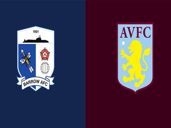 Nhận định Barrow vs Aston Villa, 01h45 ngày 25/8 Cup LĐ Anh