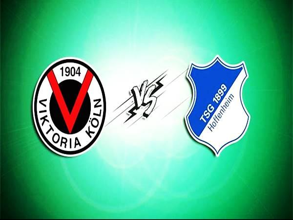 Nhận định Viktoria Koln vs Hoffenheim, 23h30 ngày 09/8 Cup Đức